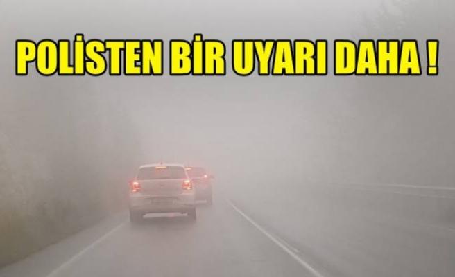 Yoğun sis var !