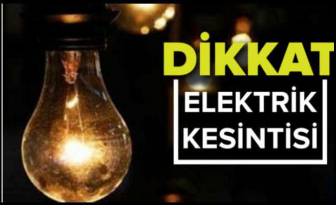Yarın elektrik kesintisi yapılacak olan yerler