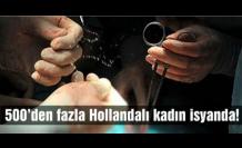 500'den fazla Hollandalı kadın kampanya başlattı: Türk kalça kralı tarafından sakat bırakıldık...