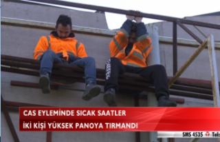 CAS EYLEMİNDE SICAK SAATLER(VİDEO)