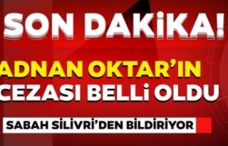 Adnan Oktar'ın cezası belli oldu!