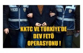 Türkiye ve KKTC'de FETÖ Operasyonu