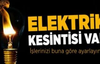 Birçok bölge bugün elektriksiz