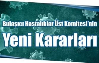 Bulaşıcı Hastalıklar Üst Komitesi'nin yeni kararları!